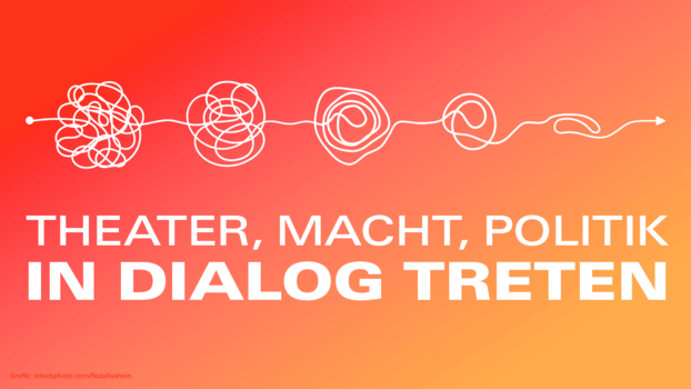 Download Flyer: Theater, Macht, Politik – In Dialog treten