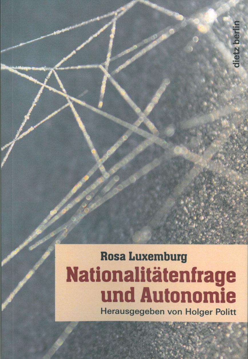 Buchtitel »Nationalitätenfrage und Autonomie« von Rosa Luxemburg im Dietz Verlag Berlin